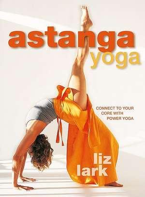 Astanga Yoga de  Liz Lark
