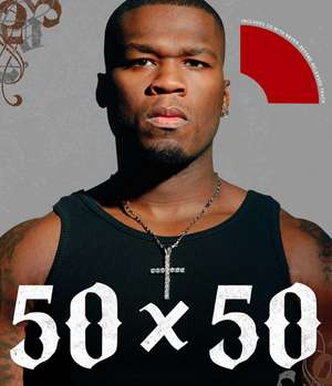 50 x 50: 50 Cent in His Own Words de 50 Cent