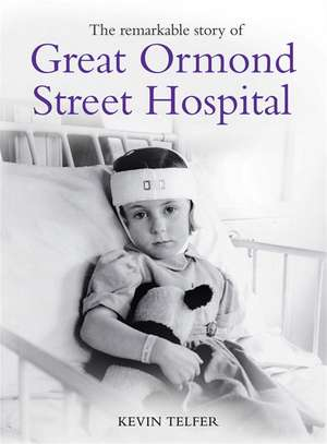 The Remarkable Story of Great Ormond St Hospital imagine
