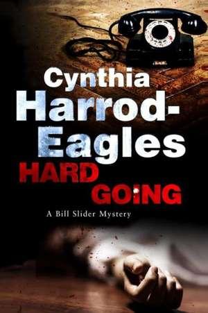 Hard Going de Cynthia Harrod Eagles