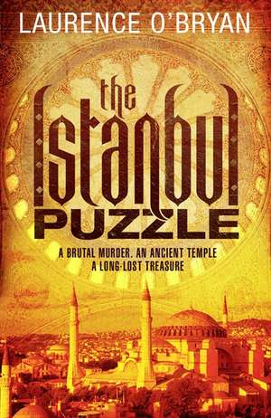 The Istanbul Puzzle de Laurence O Bryan