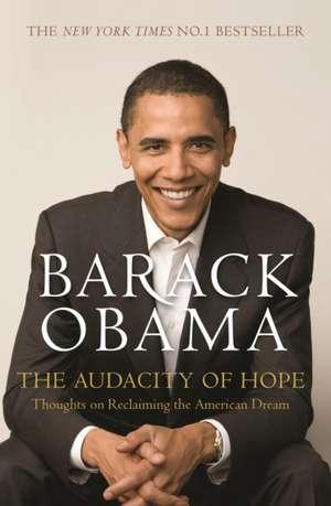 The Audacity of Hope de President Barack Obama