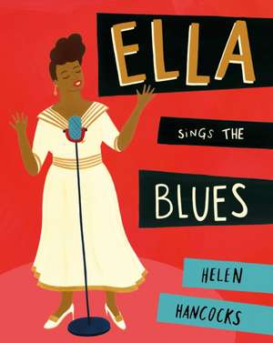 Ella Queen of Jazz de Helen Hancocks
