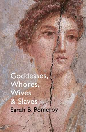 Goddesses, Whores, Wives and Slaves imagine