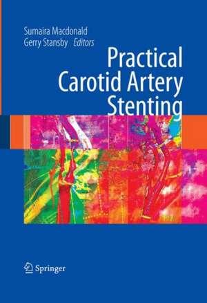 Practical Carotid Artery Stenting de Sumaira Macdonald