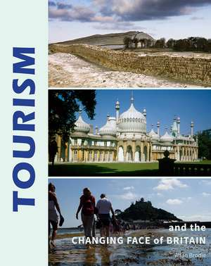 Tourism and the Changing Face of Britain de Allan Brodie