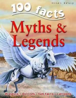 100 Facts Myths & Legends