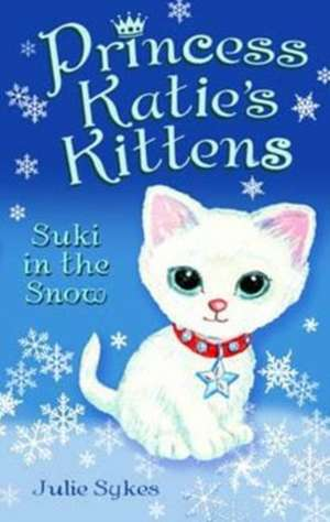 Princess Katie's Kittens: Suki in the Snow