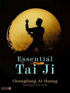 Essential Tai Ji de Chungliang Al Huang