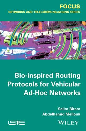 Bio–inspired Routing Protocols For Vehicular Ad�