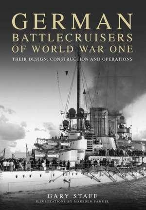 German Battlecruisers of World War One de Gary Staff