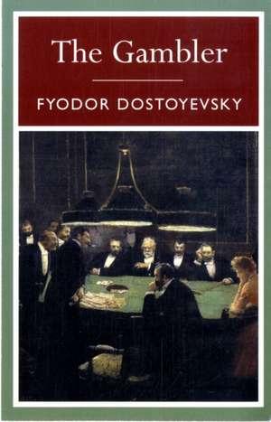 The Gambler de Fyodor Dostoyevsky