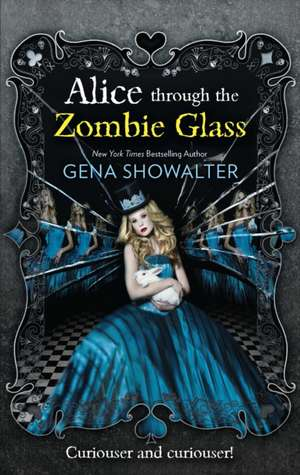 Alice Through the Zombie Glass (the White Rabbit Chronicles,