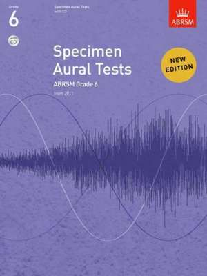 Specimen Aural Tests, Grade 6 with CD: new edition from 2011