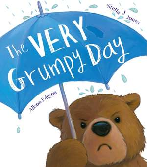 The Very Grumpy Day de Stella J Jones