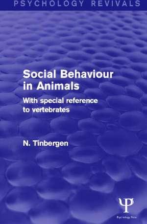 Social Behaviour in Animals (Psychology Revivals) de Nikolaas Tinbergen