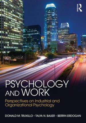 Psychology and Work de Donald M. Truxillo