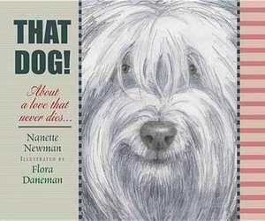Newman, N: That Dog!