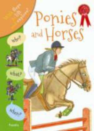 Who? What? When? Horses and Ponies de Anita Ganeri