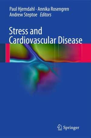 Stress and Cardiovascular Disease de Paul Hjemdahl