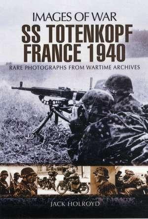 SS-Totenkopf France 1940 de Jack Holroyd