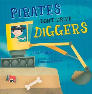 Pirates Don't Drive Diggers (Early Reader)