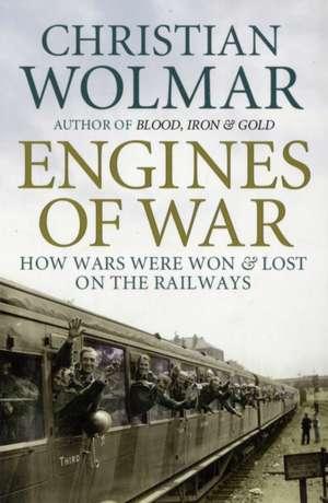 Engines of War de Christian Wolmar