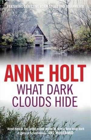 What Dark Clouds Hide de Anne (Author) Holt