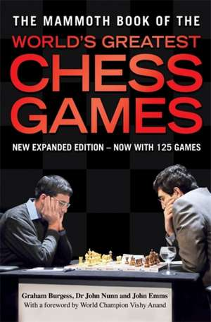 The Mammoth Book of World's Greatest Chess Games