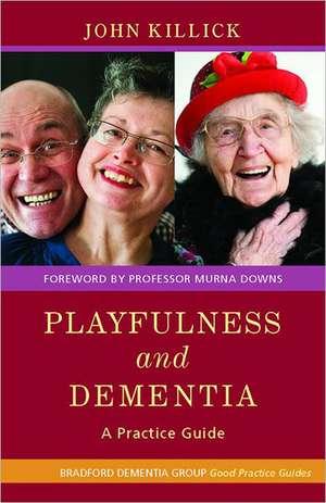 Playfulness and Dementia de John Killick
