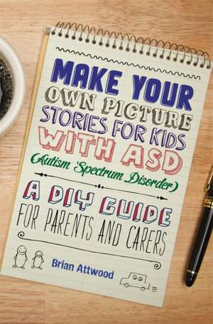 Make Your Own Picture Stories for Kids with Asd (Autism Spectrum Disorder