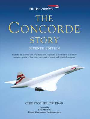 The Concorde Story de Christopher Orlebar