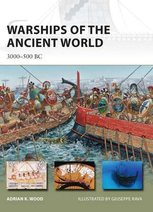 Warships of the Ancient World: 3000–500 BC de Adrian K. Wood