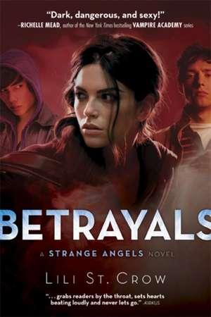 Strange Angels: Betrayals de Lili St. Crow