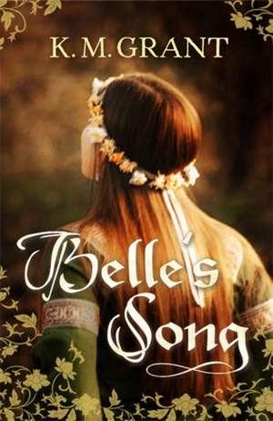 Belle's Song de K. M. Grant