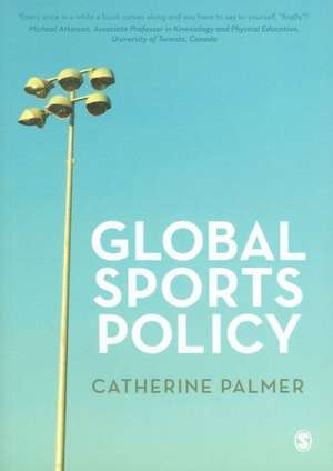 Global Sports Policy de Catherine Palmer