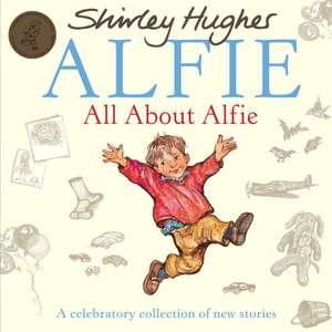 Hughes, S: All About Alfie de Shirley Hughes