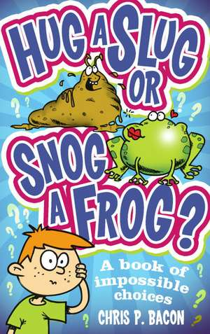 Hug a Slug or Snog a Frog?