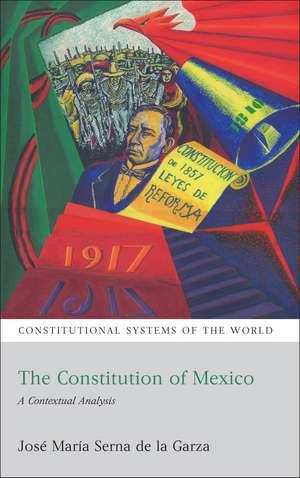 The Constitution of Mexico: A Contextual Analysis de José María Serna de la Garza