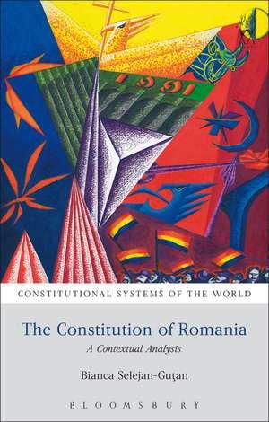 The Constitution of Romania: A Contextual Analysis de Bianca Selejan-Gutan