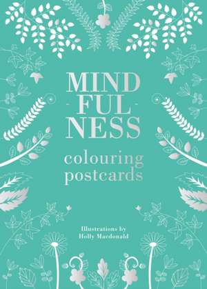 Mindfulness Colouring Postcards de Holly MacDonald