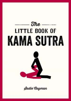 The Little Book of Kama Sutra de Sadie Cayman