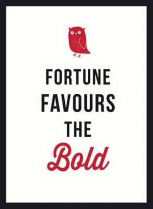 Fortune Favours the Bold imagine