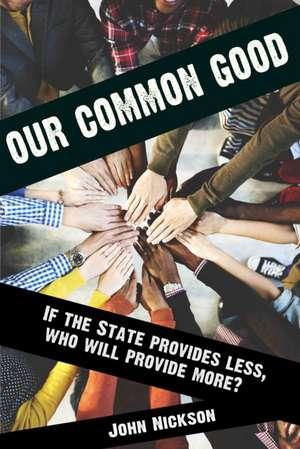 Nickson, J: Our Common Good de John Nickson