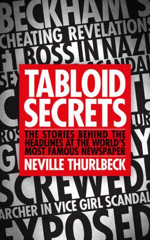 Thurlbeck, N: Tabloid Secrets de Neville Thurlbeck