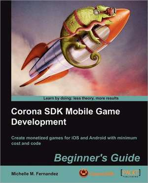 Corona SDK Mobile Game Development de Michelle M. Fernandez