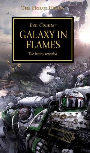 Horus Heresy - Galaxy in Flames de Ben Counter