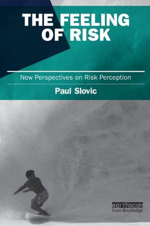 The Feeling of Risk de Paul Slovic