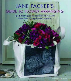 Jane Packers Guide to Flower Arranging:  Easy Techniques for Fabulous Flower Arranging de Jane Packer
