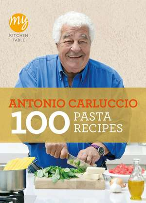 100 Pasta Recipes:  Perfect Cakes and Bakes de Antonio Carluccio